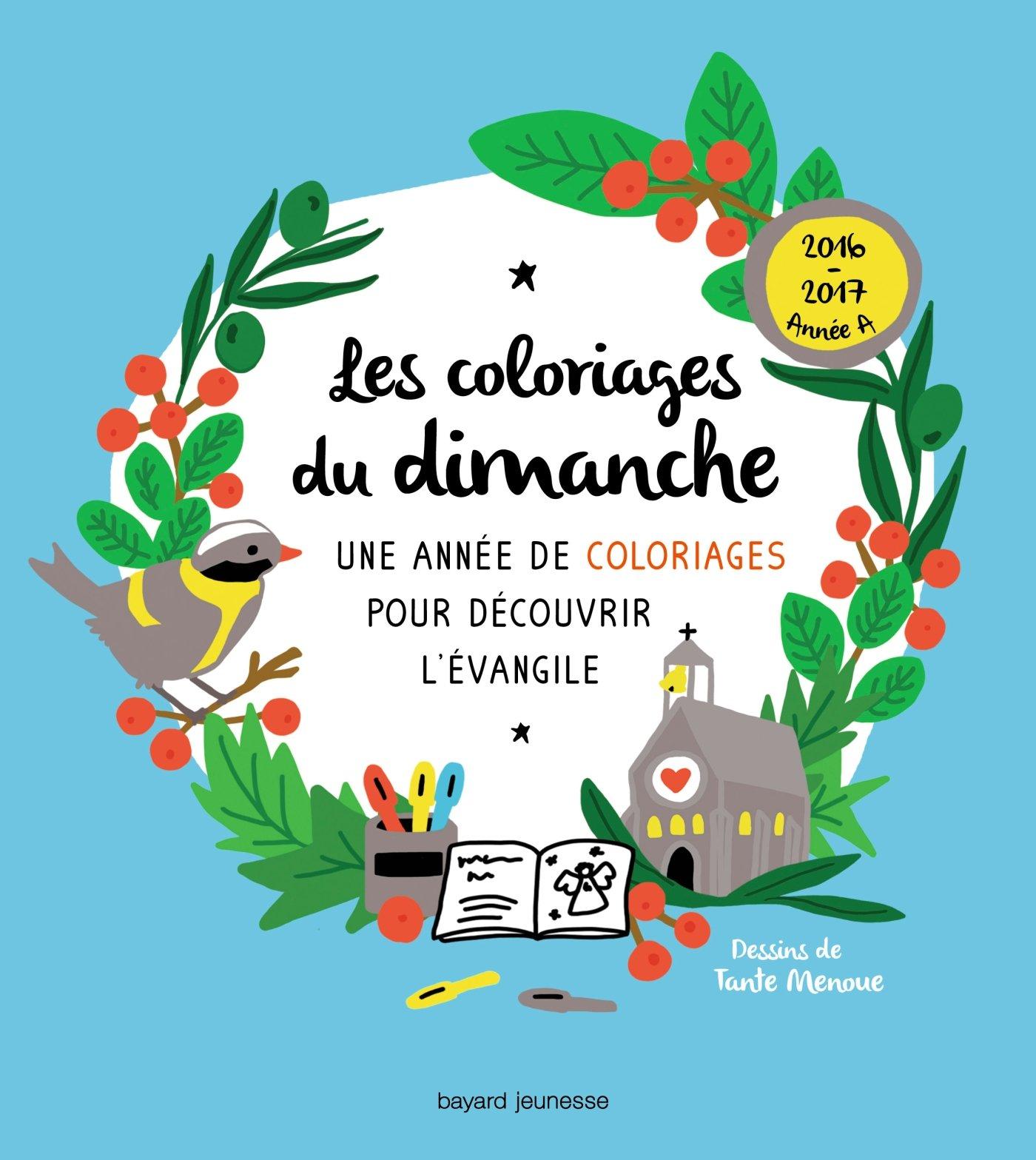 Amazon Fr Les Coloriages Du Dimanche Annee A Brisoult Sophie De Tante Menoue Tante Menoue Livres