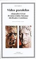Vidas Paralelas. Alejandro-César Pericles-Fabio