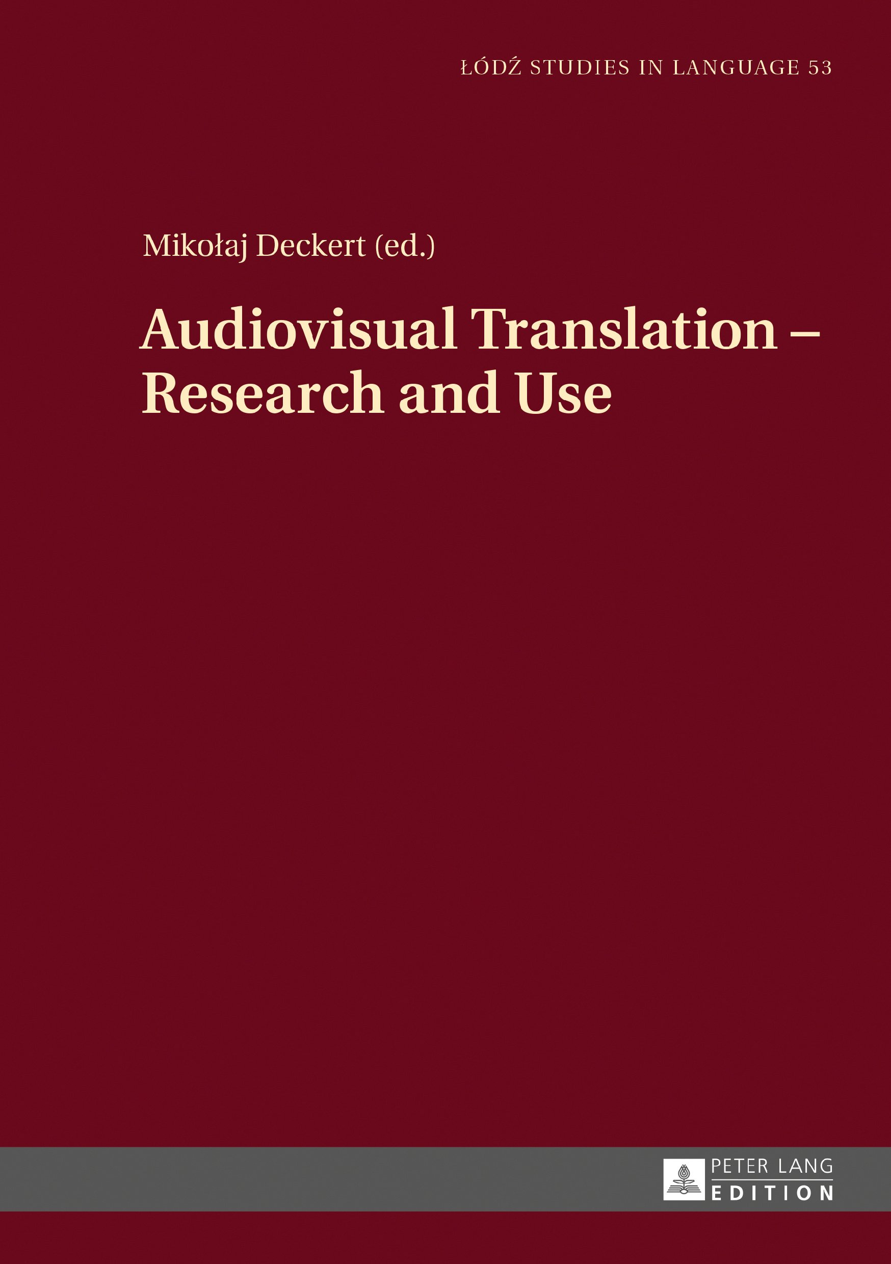Audiovisual Translation – Research and Use (Lodz Studies in Language) by Peter Lang GmbH, Internationaler Verlag der Wissenschaften