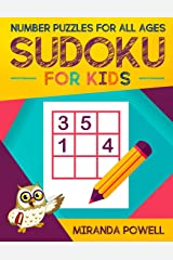 SUDOKU FOR KIDS: NUMBER PUZZLES FOR ALL AGES Paperback