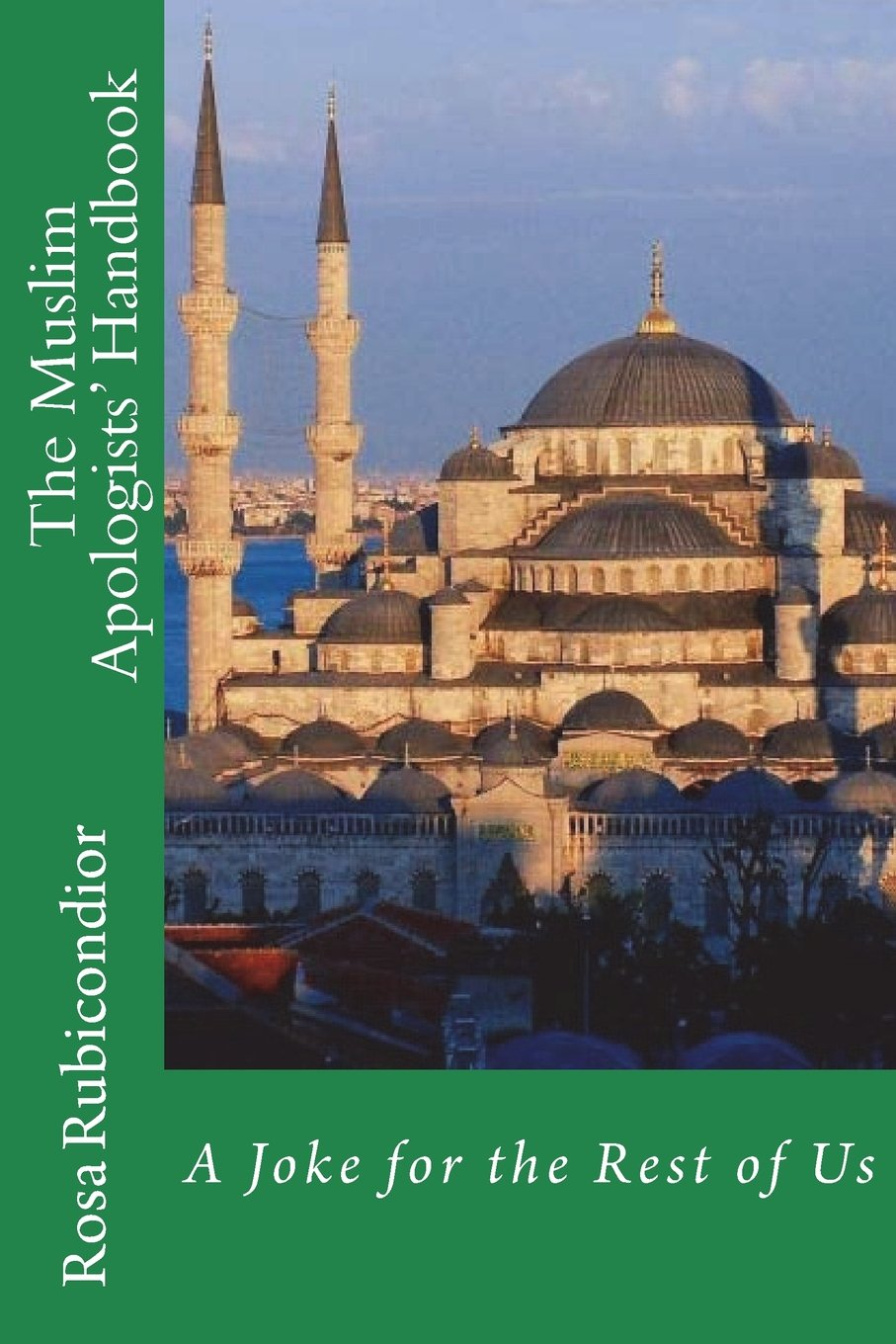 Download The Muslim Apologists' Handbook: A Joke for the Rest of Us (Internet Apologists' Handbooks) (Volume 3) PDF