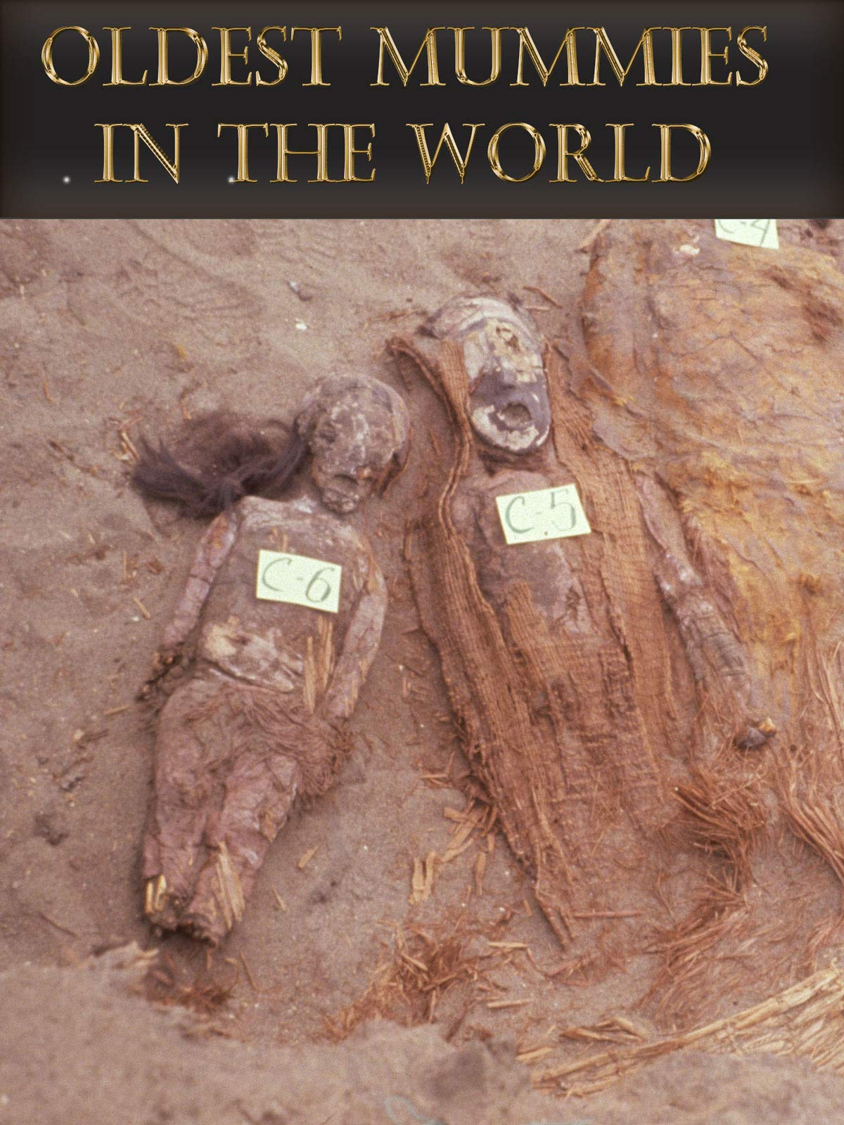 Oldest Mummies in the World on Amazon Prime Video UK