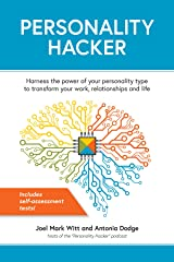 Personality Hacker: Harness the Power of Your Personality Type to Transform Your Work, Relationships, and Life Paperback