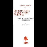 Christianisme et religions païennes dans le Contre Celse d'Origène