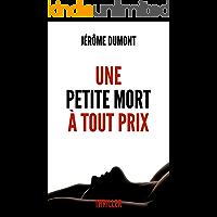 Une petite mort à tout prix (French Edition)