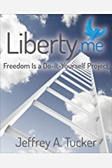 Liberty.me: Freedom Is a Do-It-Yourself Project Kindle Edition