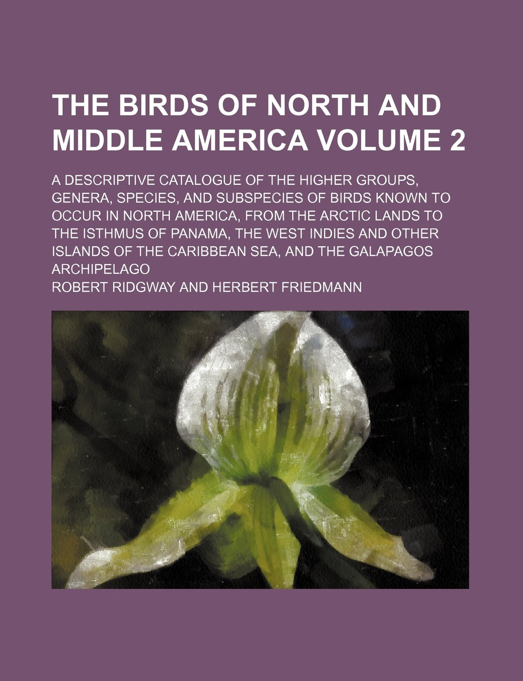 Download The birds of North and middle America Volume 2; a descriptive catalogue of the higher groups, genera, species, and subspecies of birds known to occur ... the West Indies and other islands of th pdf
