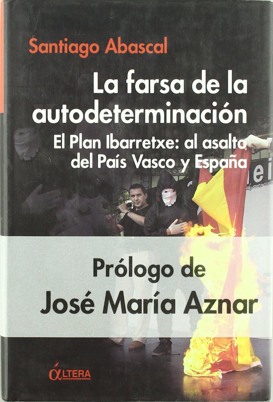 Farsa de la autodeterminacion, la - el plan ibarretxe: Amazon.es ...
