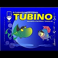 Tubino - O Tubarão Inteligente: Desenhos e Histórias - Tannus Jr. (Política, Cidadania e Meio Ambiente Livro 1)