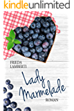 Lady Marmelade: Die bitter süße Fortsetzung Roman