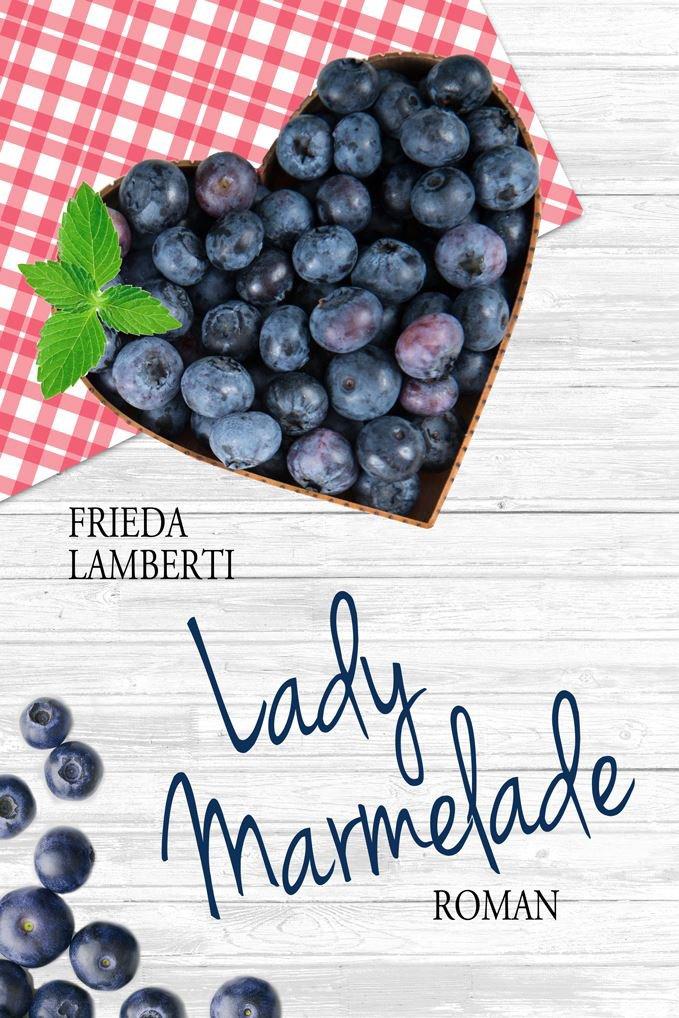 Lady Marmelade  Die Bitter Süße Fortsetzung Roman