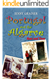 Firewater, potholes & sardines - stories of a Brit abroad (Portugal and the Algarve Now & Then)