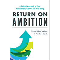 Return on Ambition: A Radical Approach to Your Achievement, Growth, and Well-Being (English Edition)