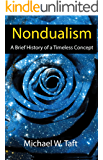 Nondualism: A Brief History of a Timeless Concept (English Edition)