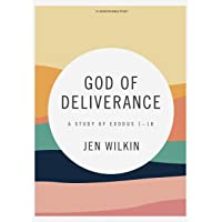 God of Deliverance - Bible Study Book: A Study of Exodus 1-18