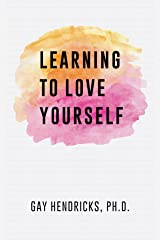 Learning To Love Yourself Kindle Edition