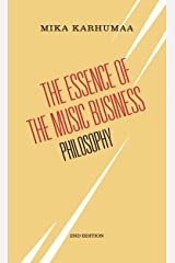The Essence of the Music Business: Philosophy Kindle Edition