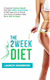 The 2 Week Diet: The Fastest Way to Lose Weight - Lose Up 8 to 16 Pounds in 2 Weeks