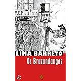Os Bruzundangas: Texto integral (Sátiras e Romances de Lima Barreto Livro 6)