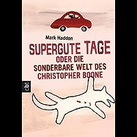 Supergute Tage oder Die sonderbare Welt des Christopher Boone (German Edition)
