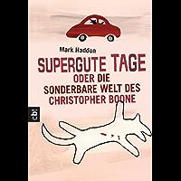 Supergute Tage oder Die sonderbare Welt des Christopher Boone (German Edition) book cover