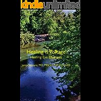 Healing is Voltage: Healing Eye Diseases (English Edition)