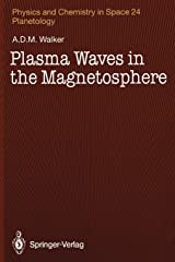 Plasma Waves in the Magnetosphere (Physics and Chemistry in Space, 24) Paperback