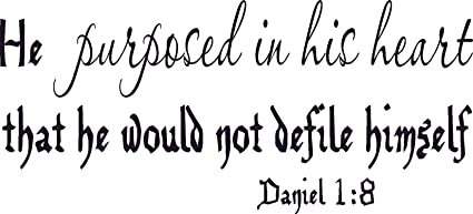 Amazon.com: Daniel 1:8, Vinyl Wall Art, He Purposed in His Heart That He Would Not Defile Himself: Arts, Crafts & Sewing