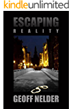 Escaping Reality (English Edition)