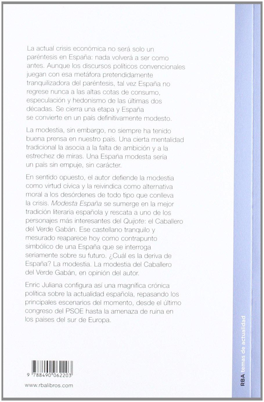 Modesta españa: Paisaje después de la austeridad OTROS NO FICCIÓN: Amazon.es: JULIANA, ENRIC: Libros