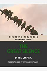 The Great Silence (Electric Literature's Recommended Reading) Kindle Edition