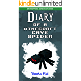 Diary of a Minecraft Cave Spider: An Unofficial Minecraft Book