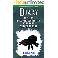 Diary of a Minecraft Cave Spider: An Unofficial Minecraft Book (Minecraft Diary Books and Wimpy Zombie Tales For Kids 16… book cover