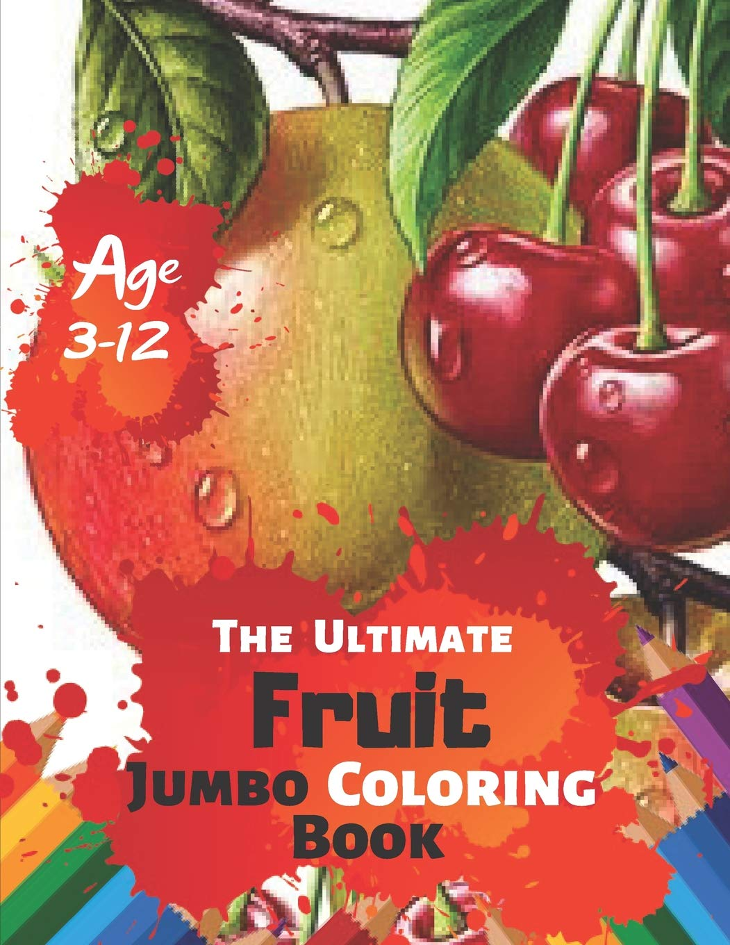The Ultimate Fruit Jumbo Coloring Book Age 3-12: A Kids ...