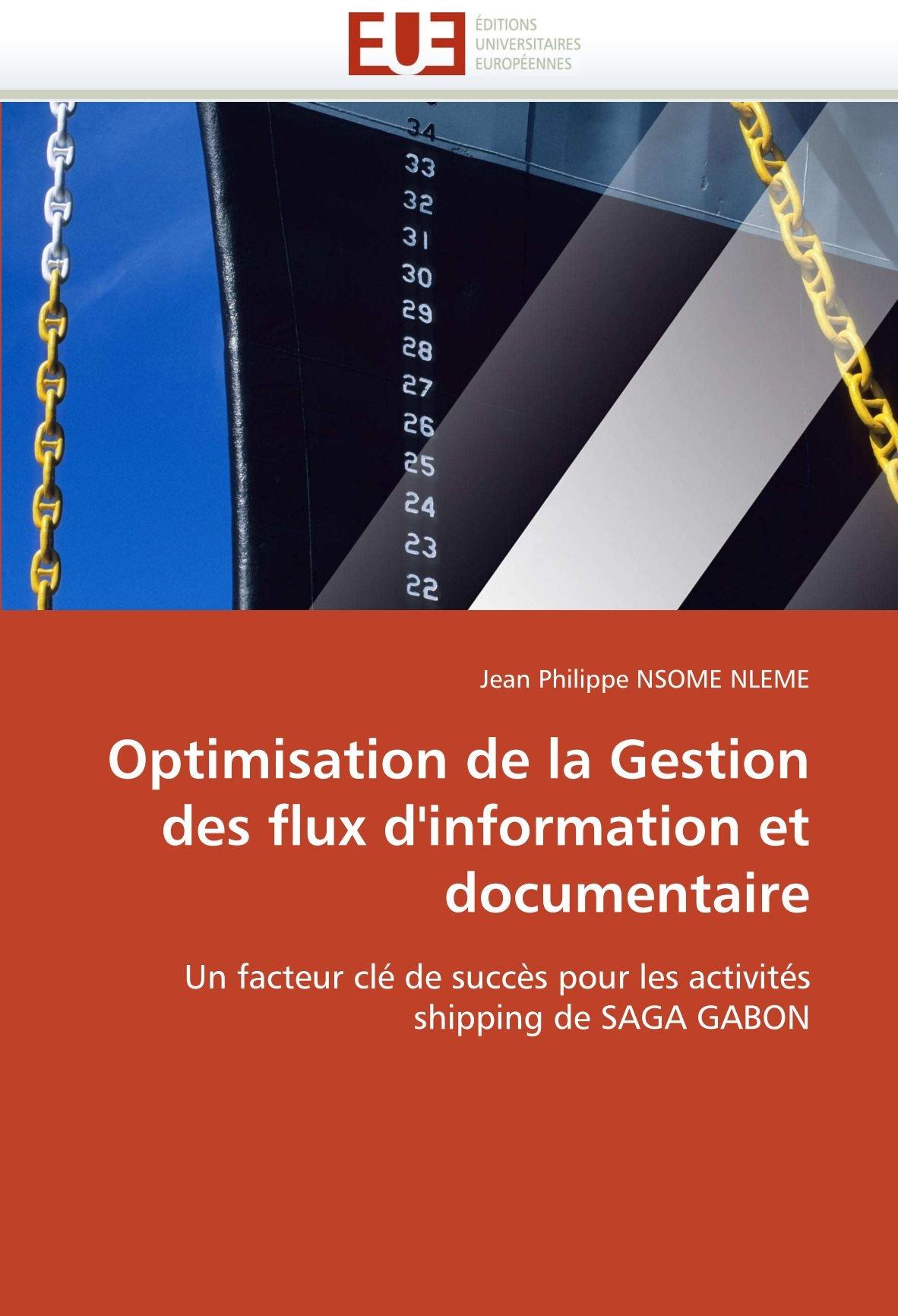 Download Optimisation de la Gestion des flux d'information et documentaire: Un facteur clé de succès pour les activités shipping de SAGA GABON pdf