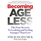 Becoming Ageless: The Four Secrets To Looking and Feeling Younger Than Ever (English Edition)