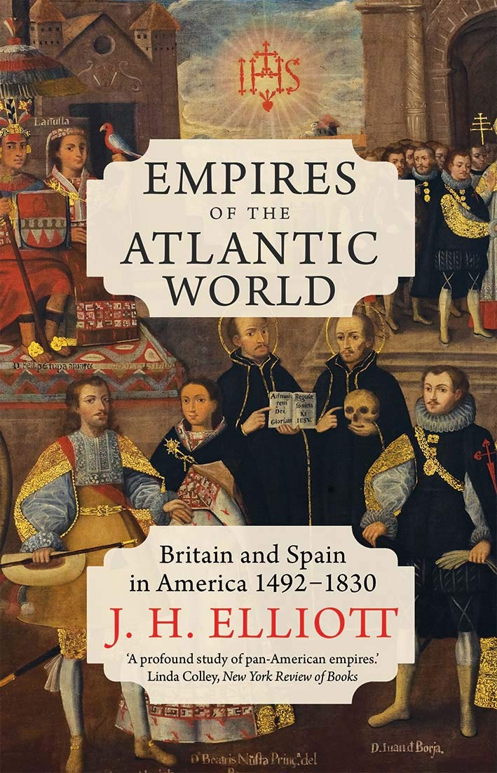 Britain and Spain in America 1492-1830 Empires of the Atlantic World
