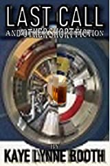 Last Call and Other Short Fiction Kindle Edition