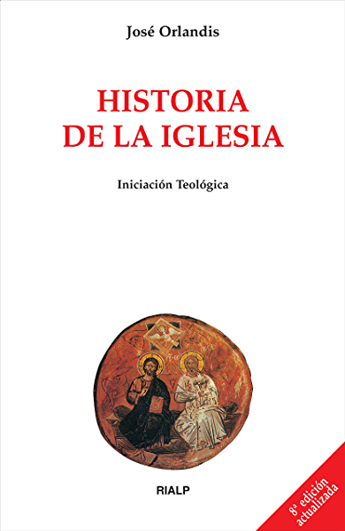 Historia de la Iglesia (Biblioteca de Iniciación Teológica) eBook: Orlandis Rovira , José: Amazon.es: Tienda Kindle