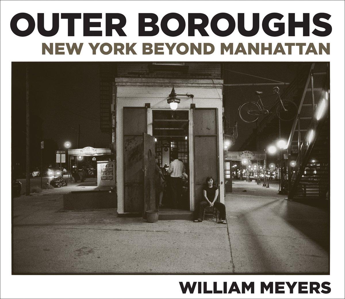 William Meyers: Outer Boroughs: New York Beyond Manhattan PDF