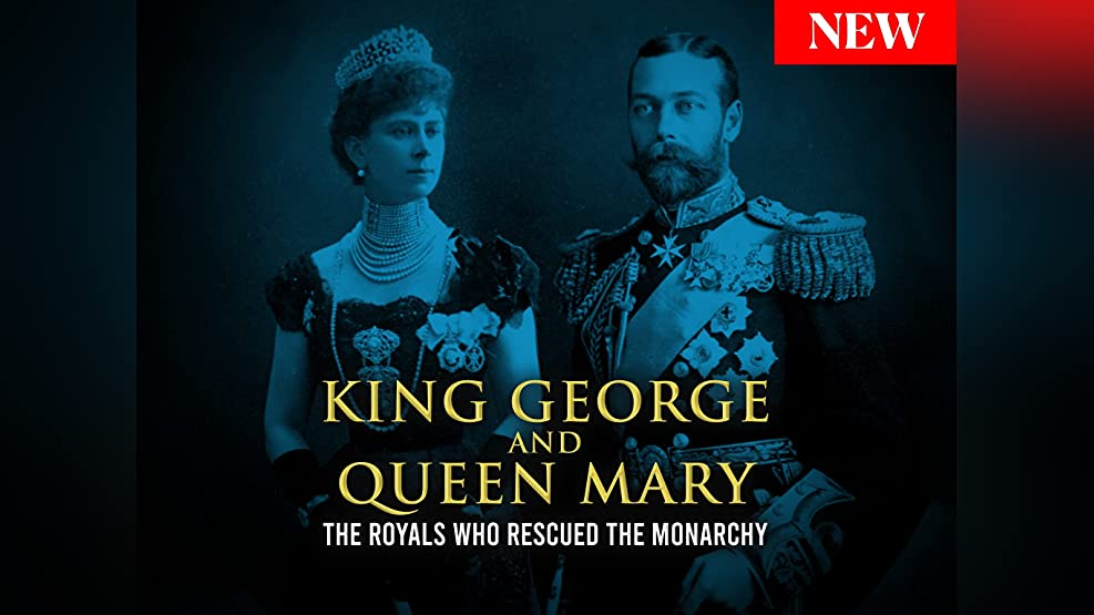King George and Queen Mary: The Royals Who Rescued The Monarchy