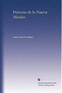 Historia de la Nueva México (Spanish Edition)