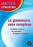 Hatier concours - La grammaire sans complexe: Remise à niveau en grammaire pour réussir les concours de la fonction publique