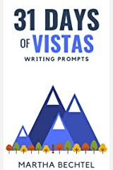 31 Days of Vistas: Writing Prompts (31 Days of Writing Prompts Book 5) Kindle Edition