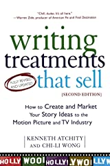 Writing Treatments That Sell: How to Create and Market Your Story Ideas to the Motion Picture and TV Industry, Second Edition