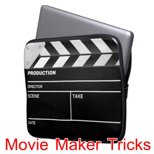 Movie Maker Tricks