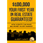 $100,000 Your First Year in Real Estate Guaranteed!: How Agents Can Make Big Money In Any Market