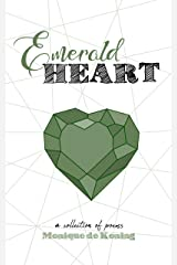 Emerald Heart: a collection of poems Kindle Edition