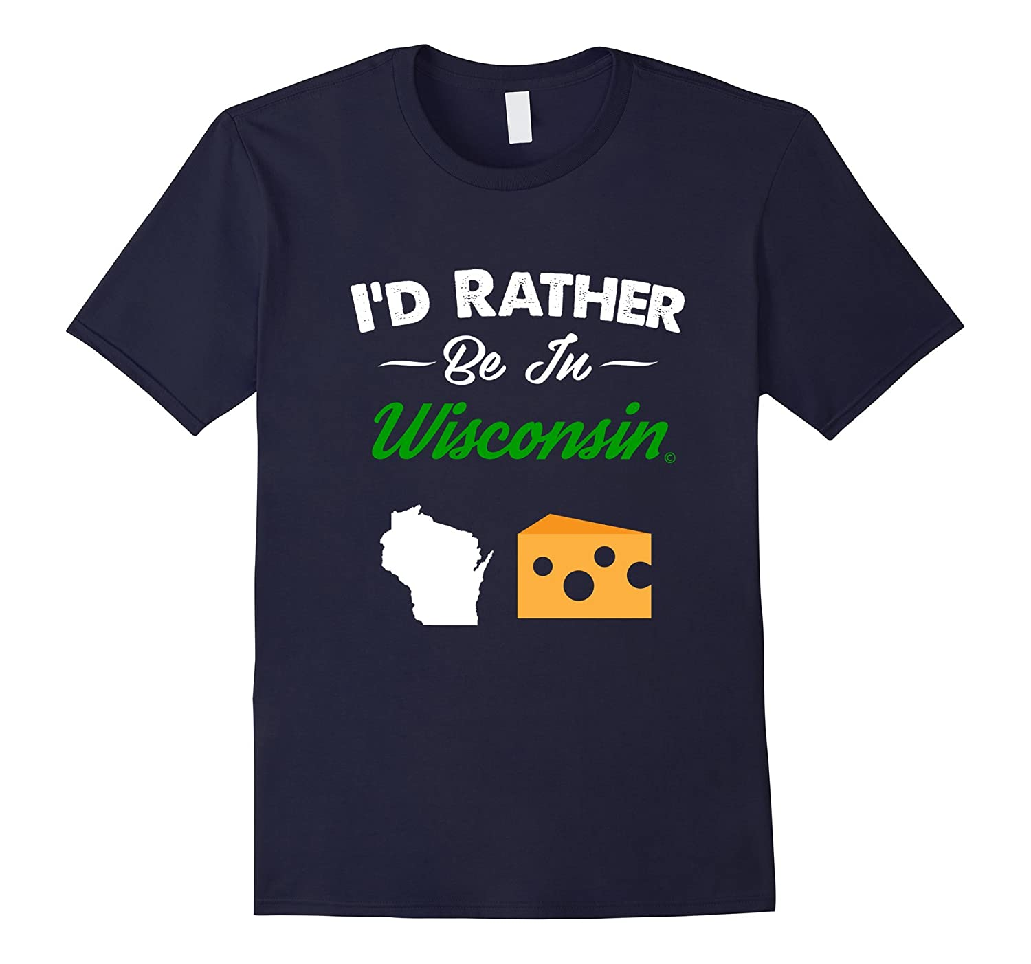 ID RATHER BE IN WISCONSIN STATE PRIDE T-SHIRT-CD