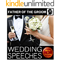 Wedding Speeches: Father Of The Groom: Congratulations Son; Sample Speeches to Help the Father of the Groom  Give the Perfect Wedding Speech (Wedding Speeches Books By Sam Siv Book 5)